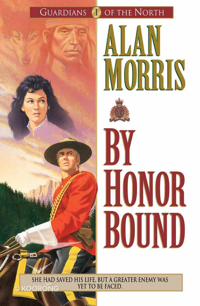 By Honor Bound (#01 in Guardians Of The North Series) eBook