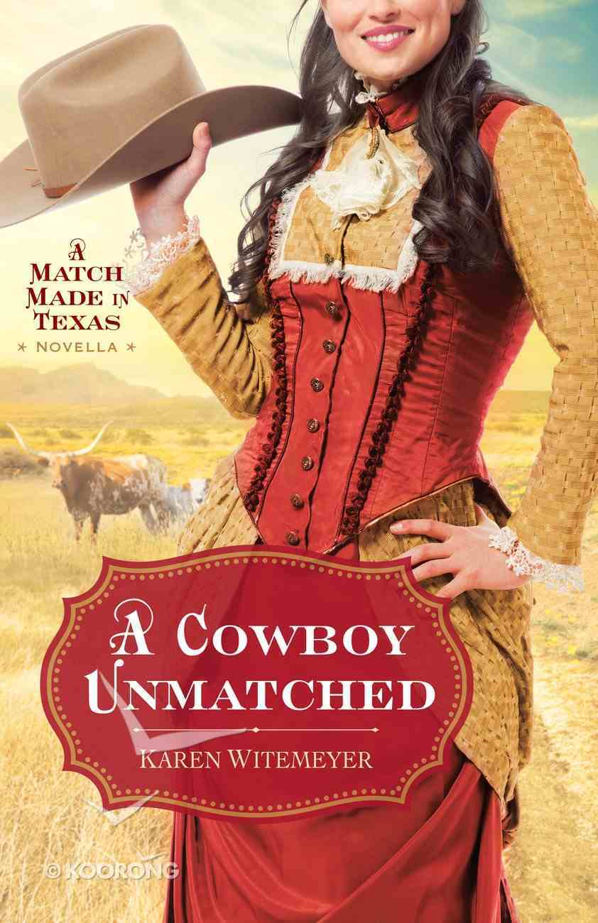 A Cowboy Unmatched (Ebook Shorts) (#03 in The Archer Brothers Series) eBook