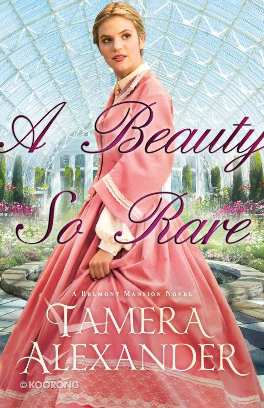 A Beauty So Rare (#02 in Belmont Mansion Series) eBook