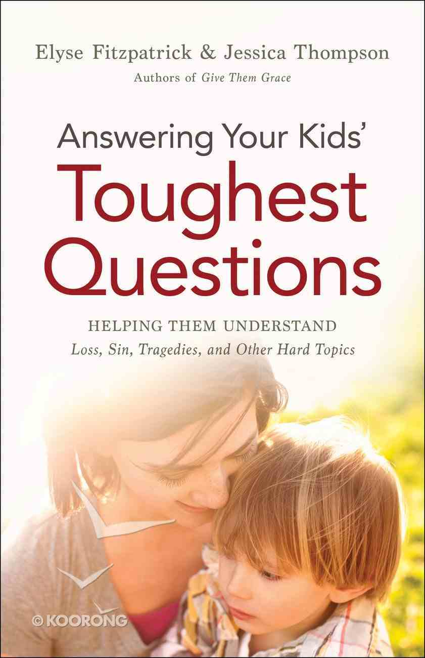 Answering Your Kids' Toughest Questions eBook