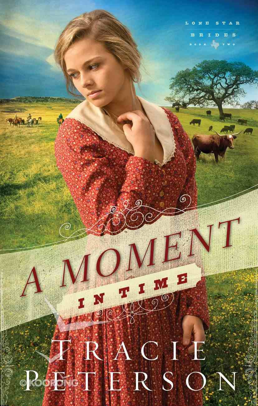A Moment in Time (#02 in Lone Star Brides Series) eBook