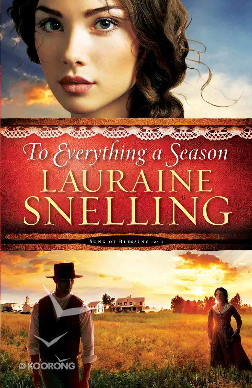 To Everything a Season (#01 in Song Of Blessing Series) eBook