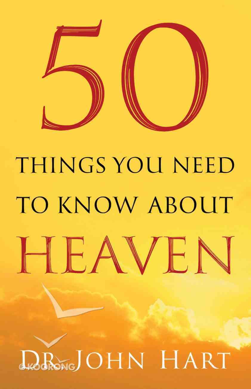 50 Things You Need to Know About Heaven eBook