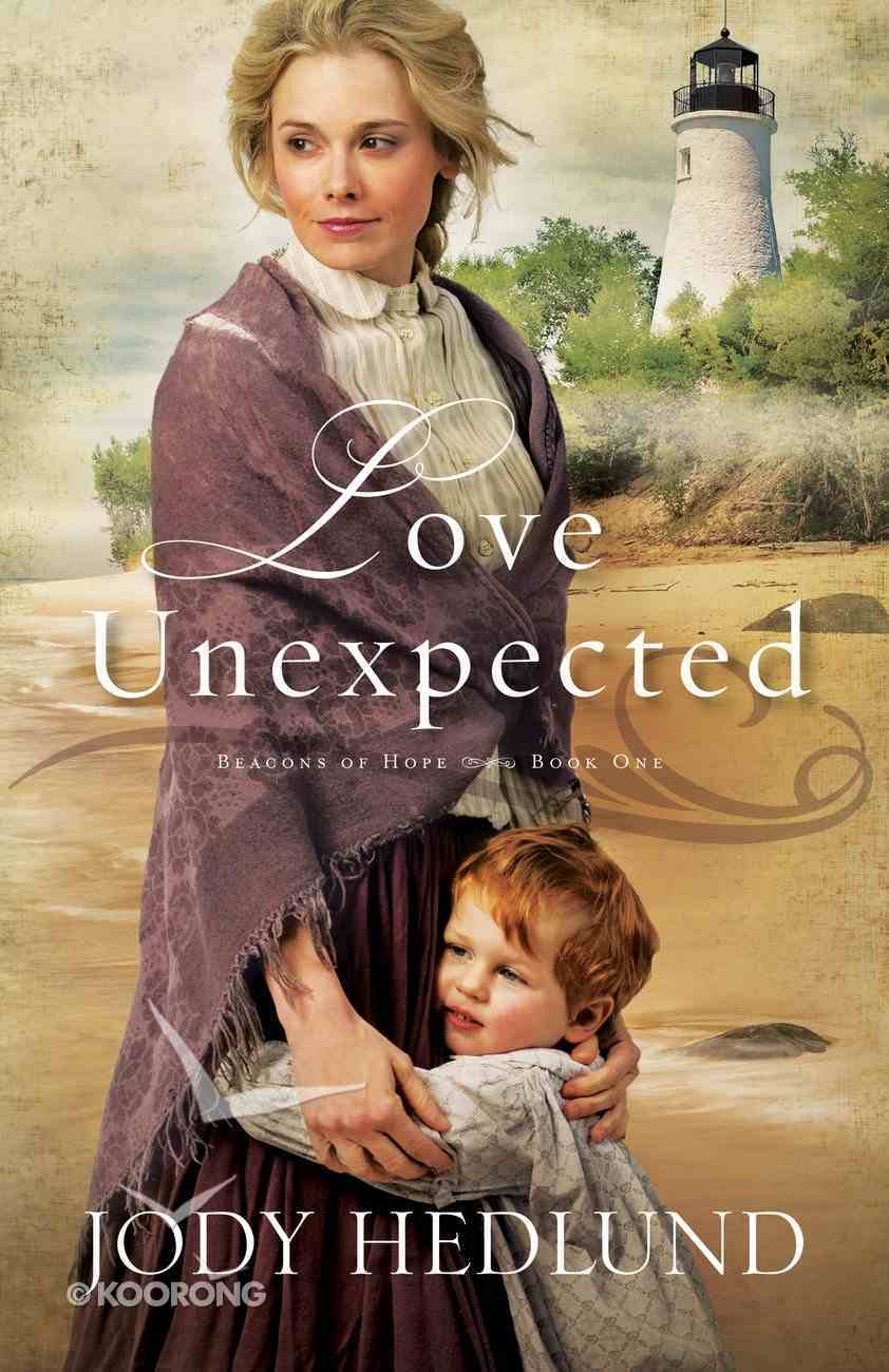 Love Unexpected (#01 in Beacons Of Hope Series) eBook
