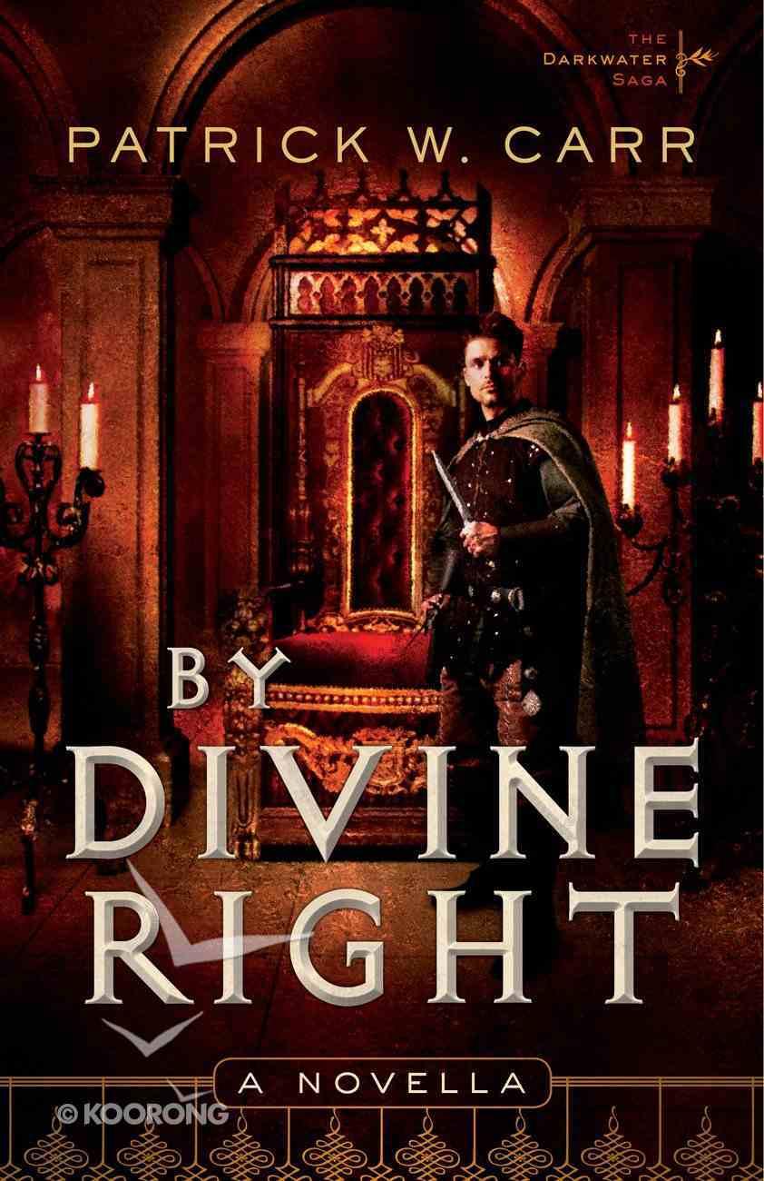 By Divine Right (Novella) (Darkwater Saga Series) eBook