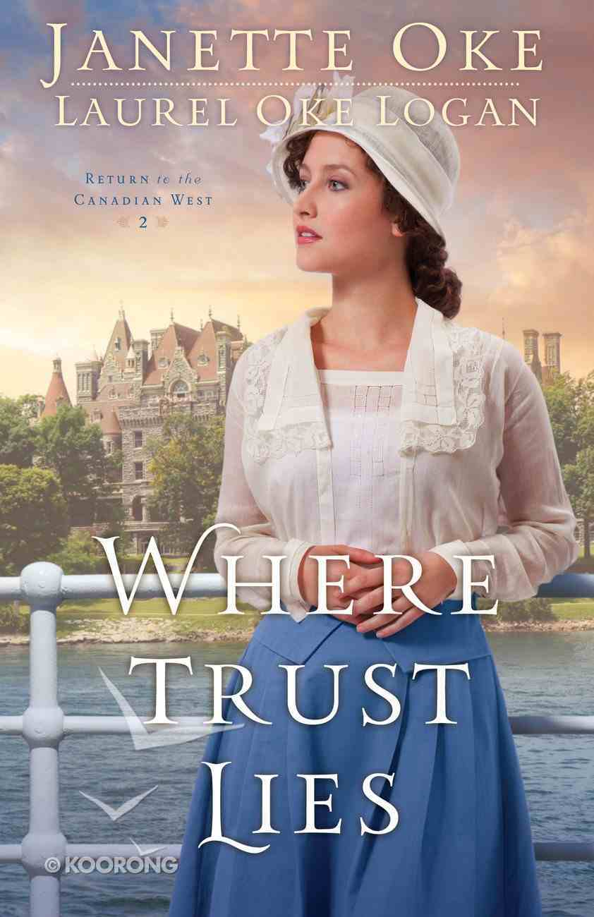 Where Trust Lies (#02 in Return To The Canadian West Series) eBook
