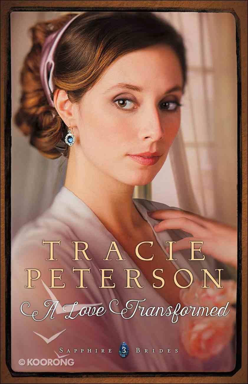 A Love Transformed (#03 in Sapphire Brides Series) eBook