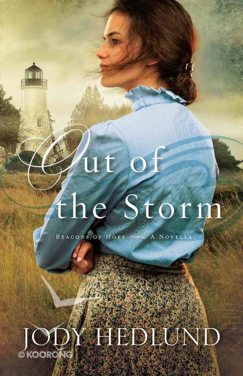 Out of the Storm (Beacons Of Hope Novella Series) eBook