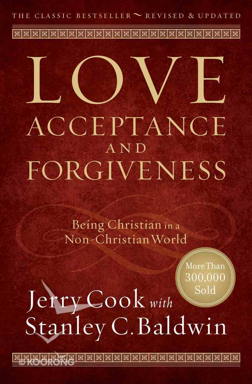 Love, Acceptance, and Forgiveness: Being Christian in a Non-Christian World eBook