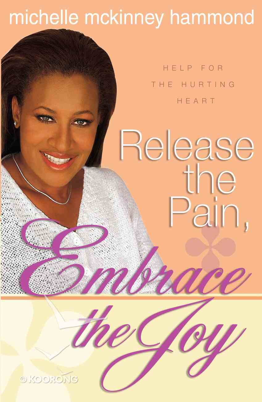 Release the Pain, Embrace the Joy eBook