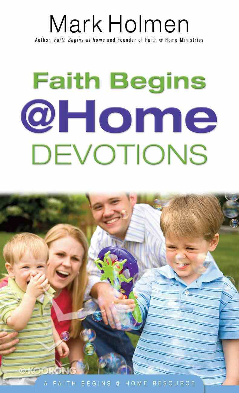 Faith Begins @ Home Devotions (Faith Begins@home) eBook