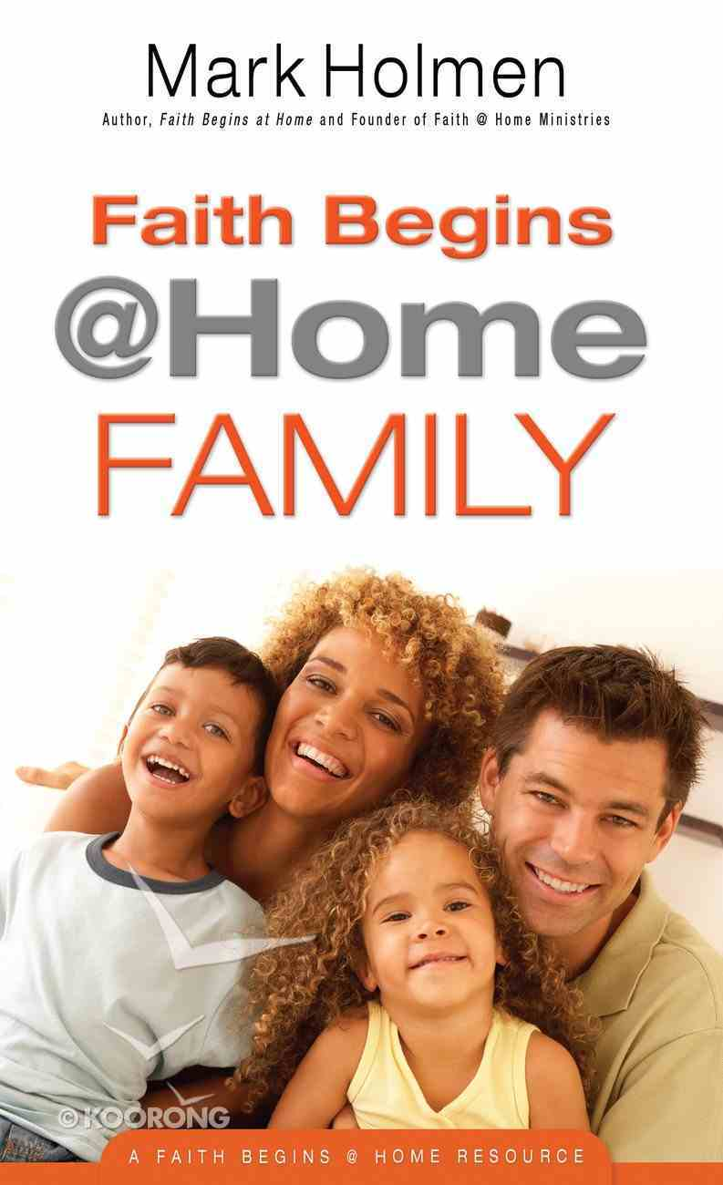 Faith Begins @ Home Family (Faith Begins @ Home Series) eBook