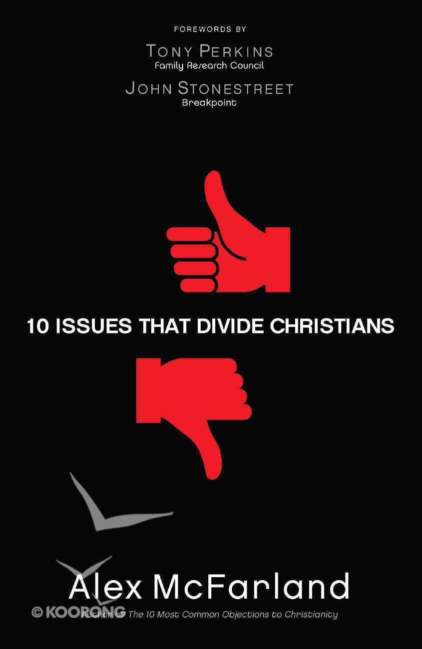 10 Issues That Divide Christians eBook