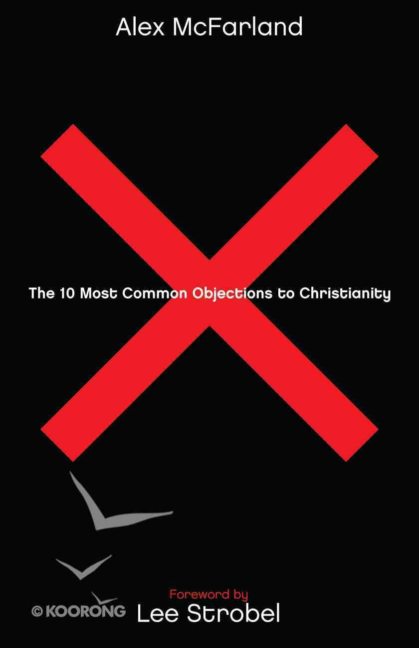 The 10 Most Common Objections to Christianity eBook