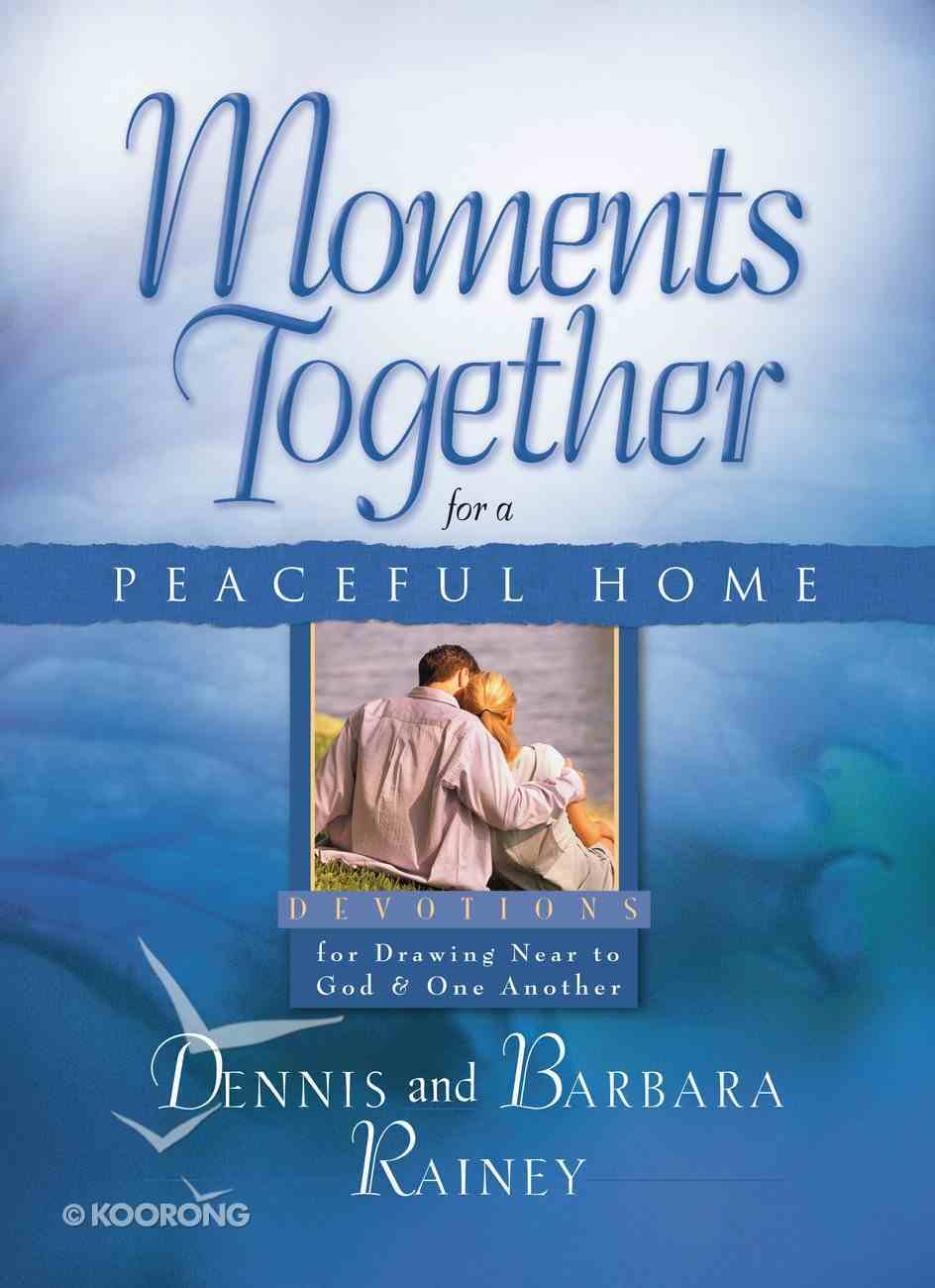 Moments Together For a Peaceful Home eBook