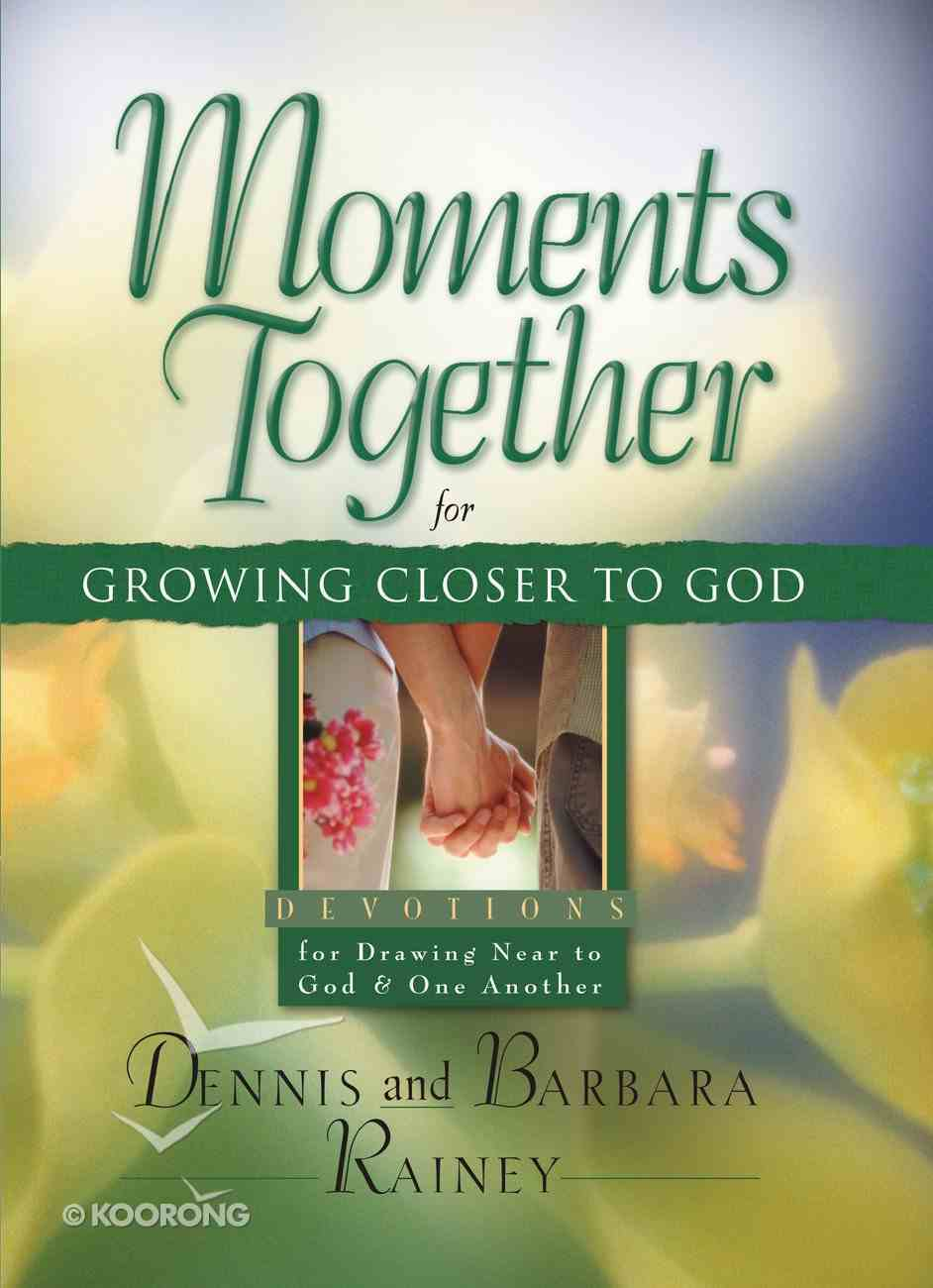Moments Together For Growing Closer to God eBook