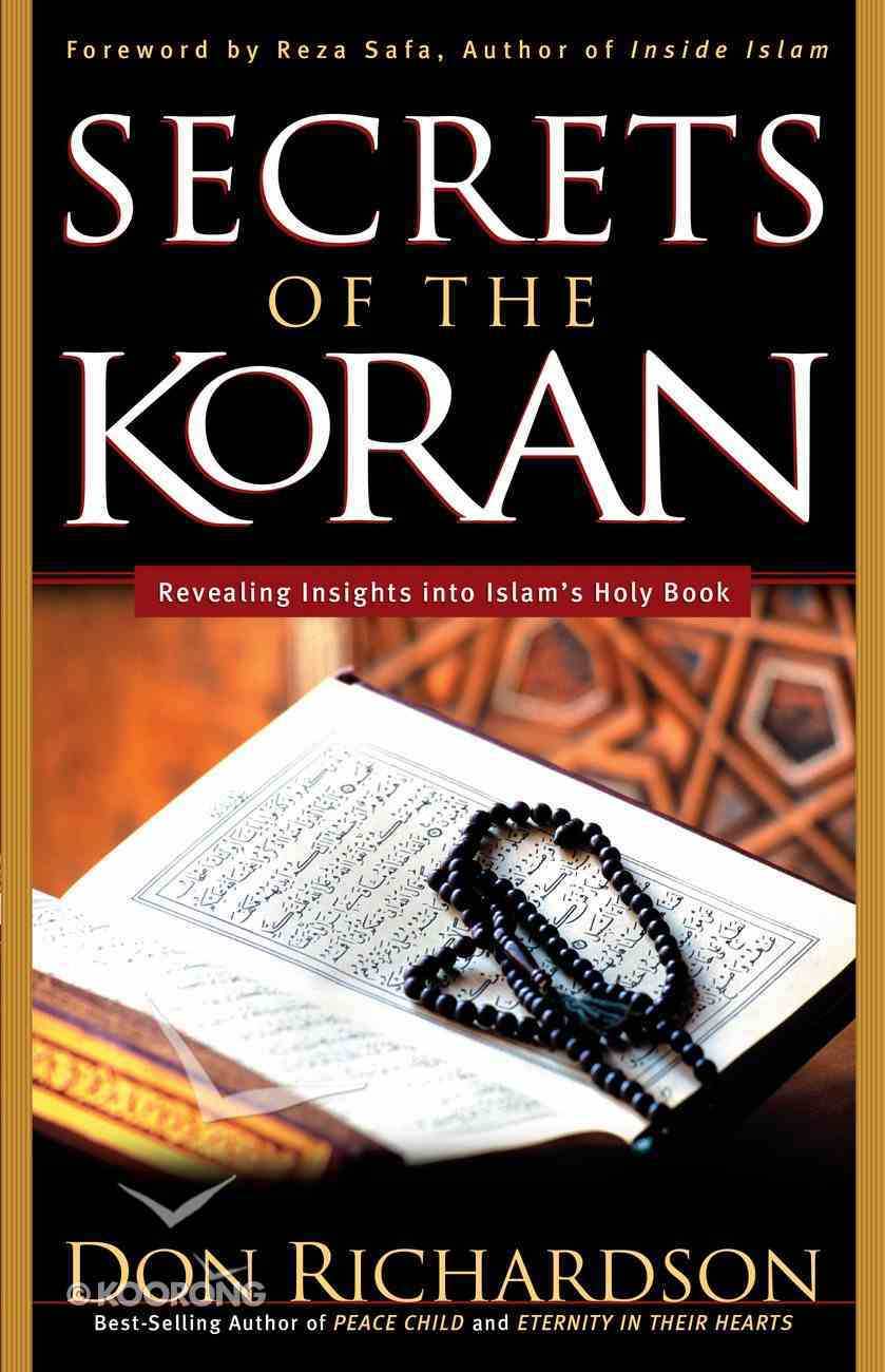 The Secrets of the Koran: Revelaing Insights Into Islam's Holy Book eBook
