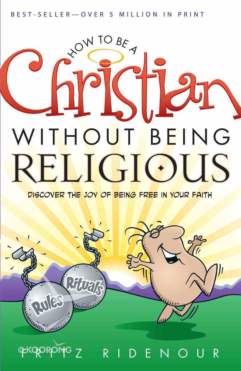 How to Be a Christian Without Being Religious eBook