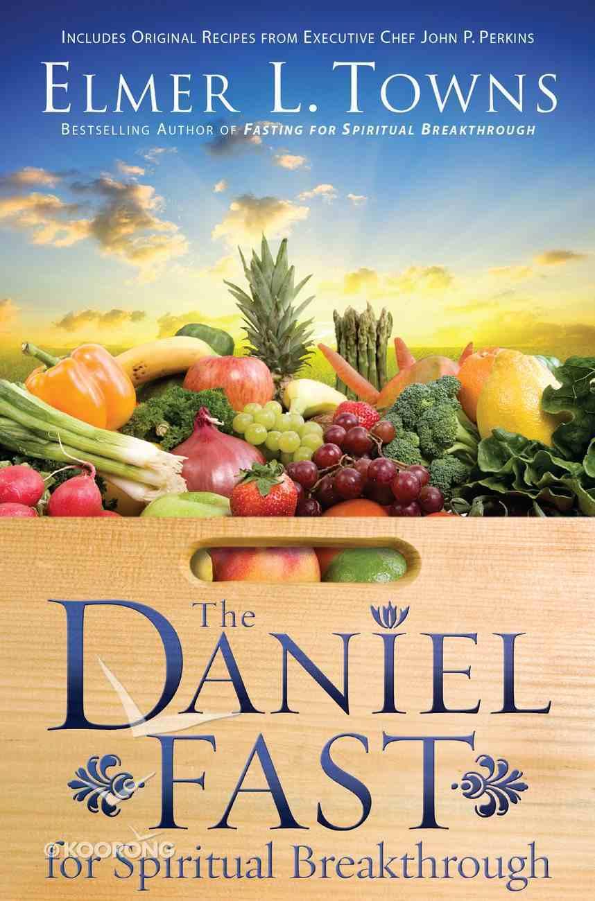 The Daniel Fast For Spiritual Breakthrough eBook