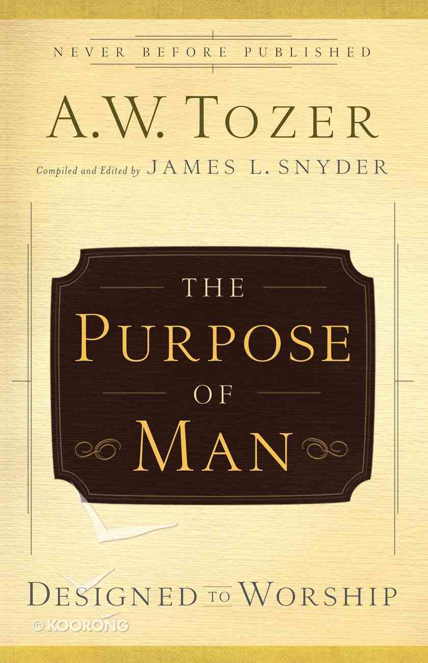 The Purpose of Man (New Tozer Collection Series) eBook