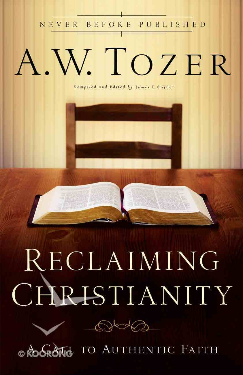 Reclaiming Christianity (New Tozer Collection Series) eBook