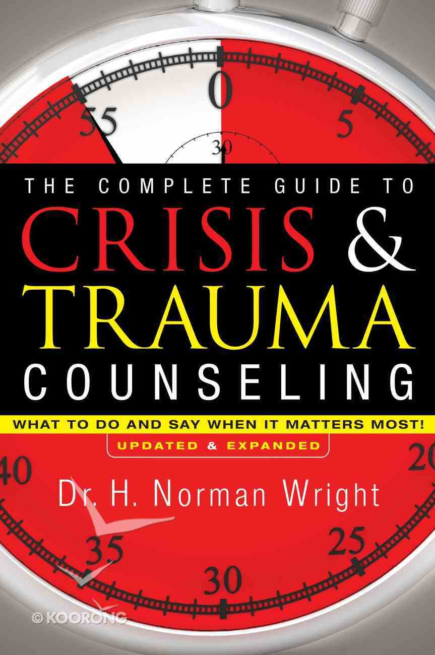 The Complete Guide to Crisis and Trauma Counseling eBook