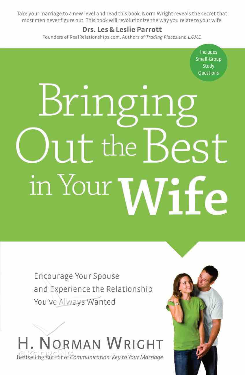 Bringing Out the Best in Your Wife eBook