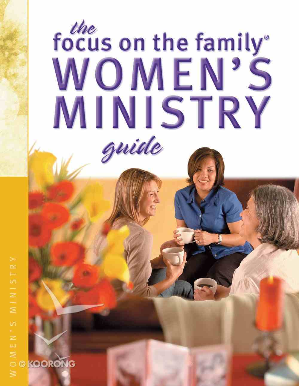 The Focus on the Family Women's Ministry Guide (Focus On The Family Women's Series) eBook