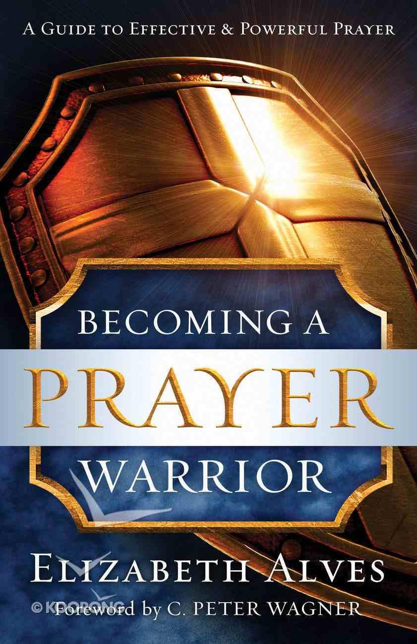 Becoming a Prayer Warrior eBook