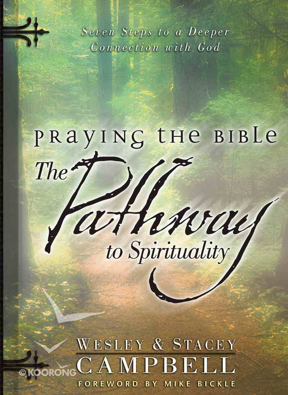 Praying the Bible: The Pathway to Spirituality eBook