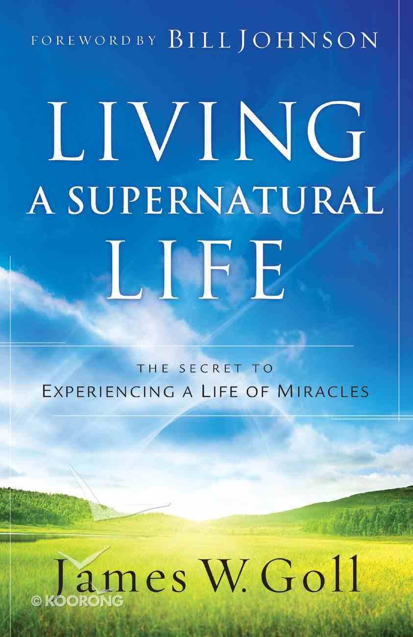 Living a Supernatural Life eBook