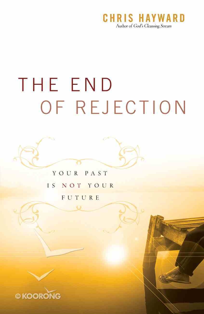 The End of Rejection eBook