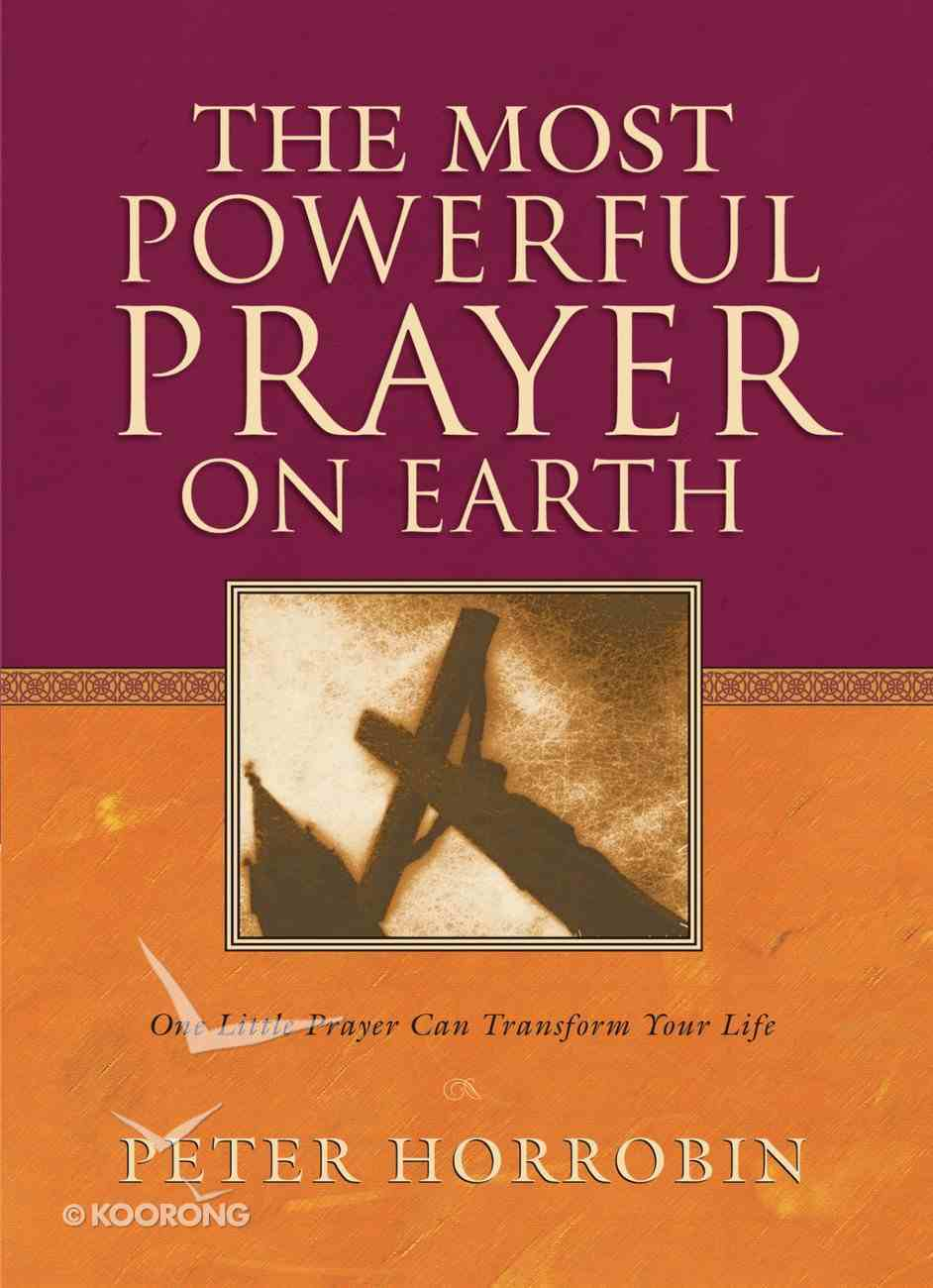 The Most Powerful Prayer on Earth eBook