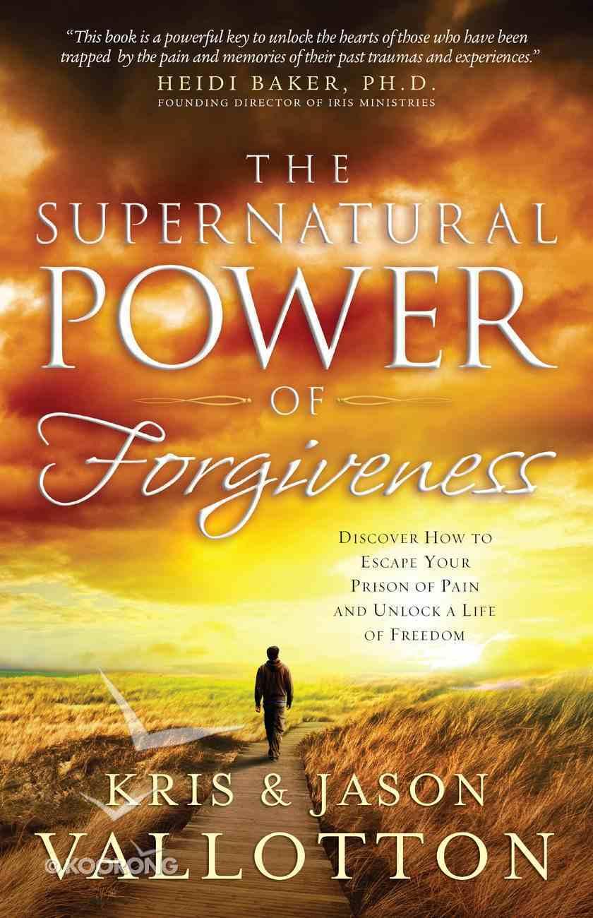 The Supernatural Power of Forgiveness eBook