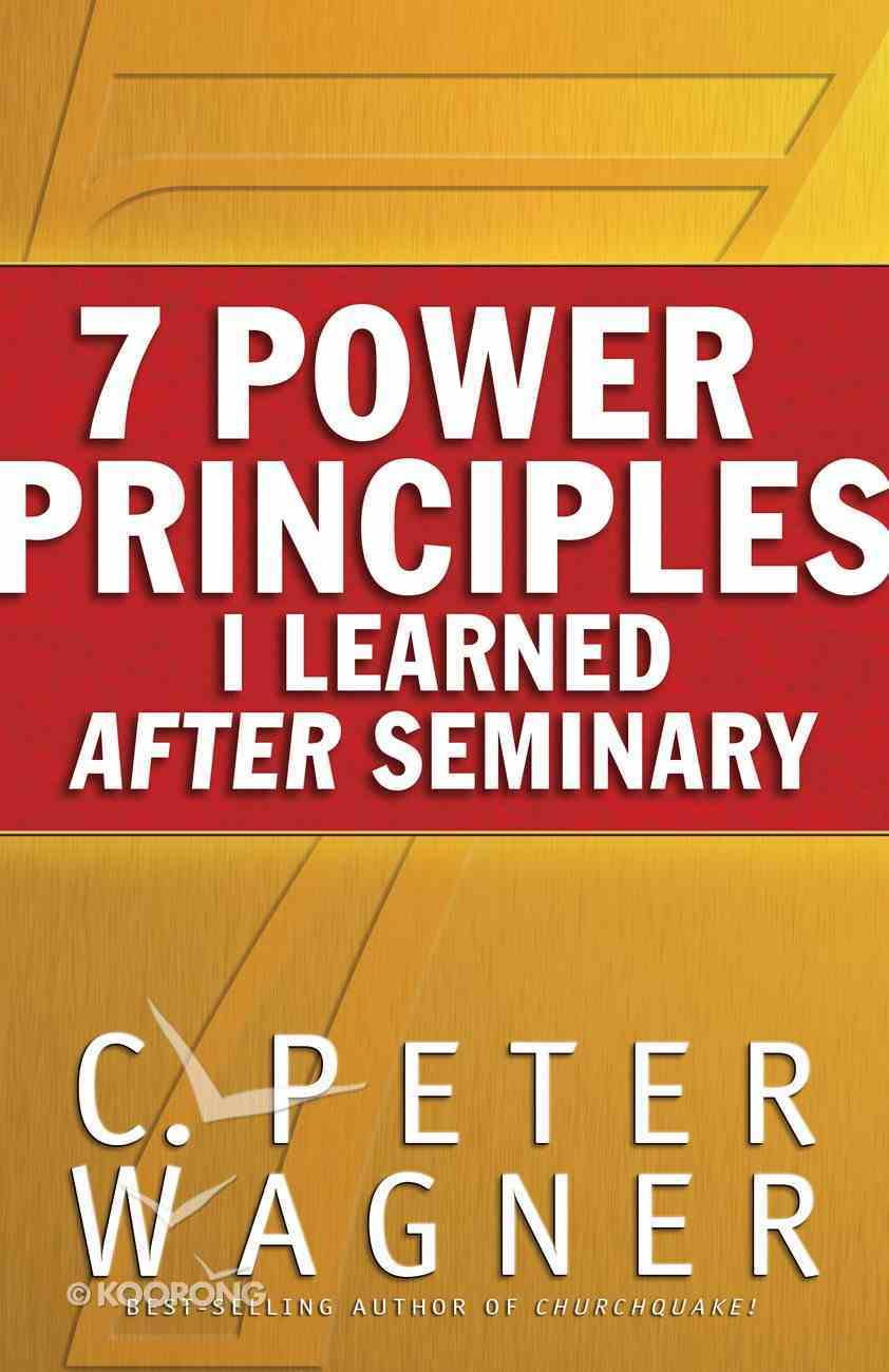 7 Power Principles I Learned After Seminary eBook
