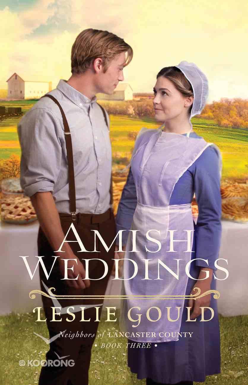 Amish Weddings (#03 in Neighbors Of Lancaster County Series) eBook