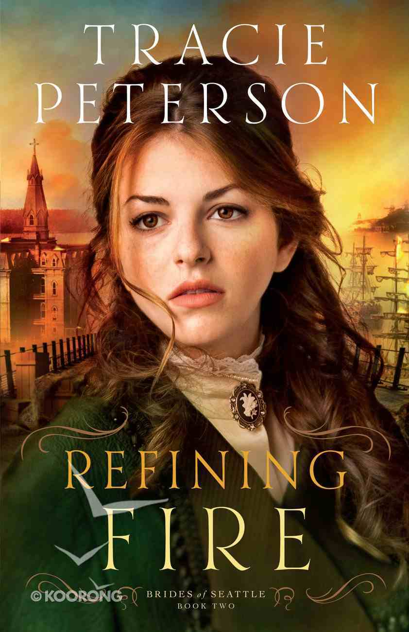 Refining Fire (#02 in Brides Of Seattle Series) eBook