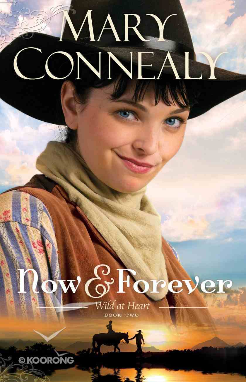 Now and Forever (#02 in Wild At Heart Series) eBook