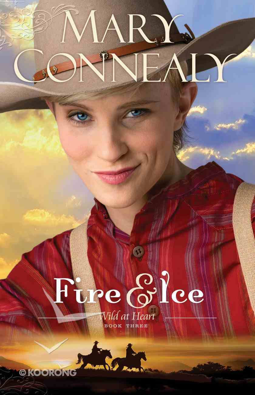 Fire and Ice (#03 in Wild At Heart Series) eBook