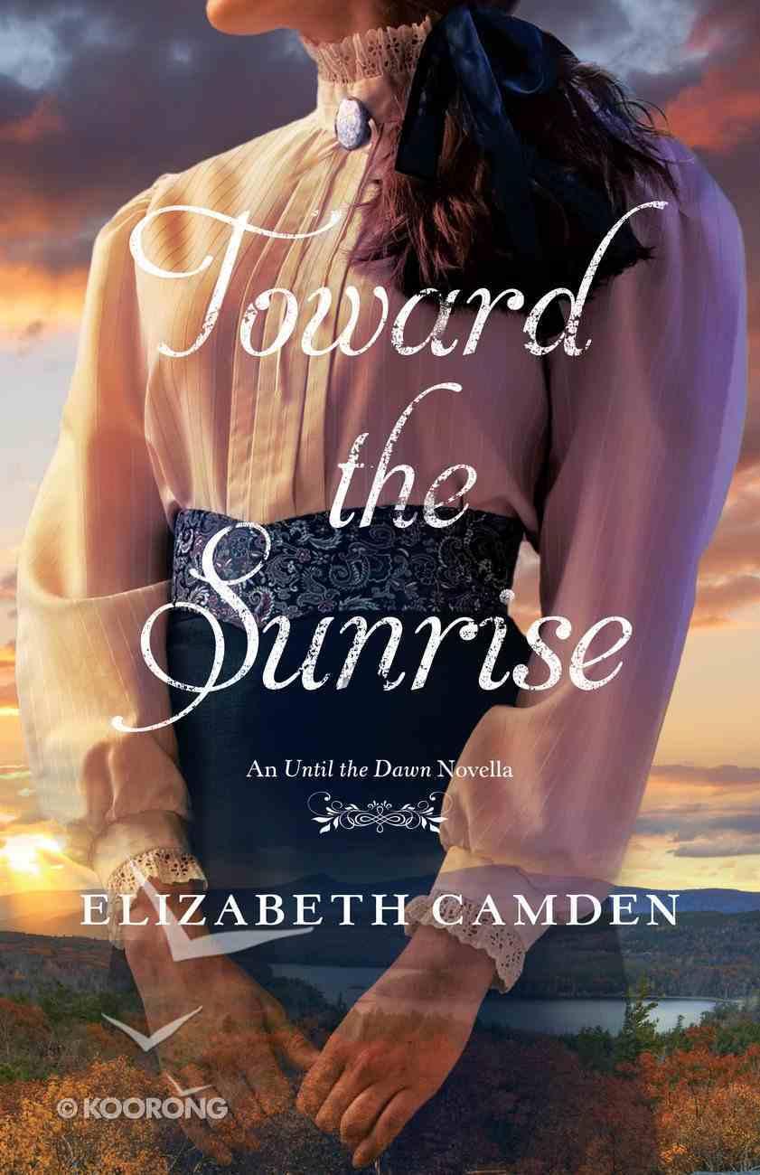 Toward the Sunrise eBook
