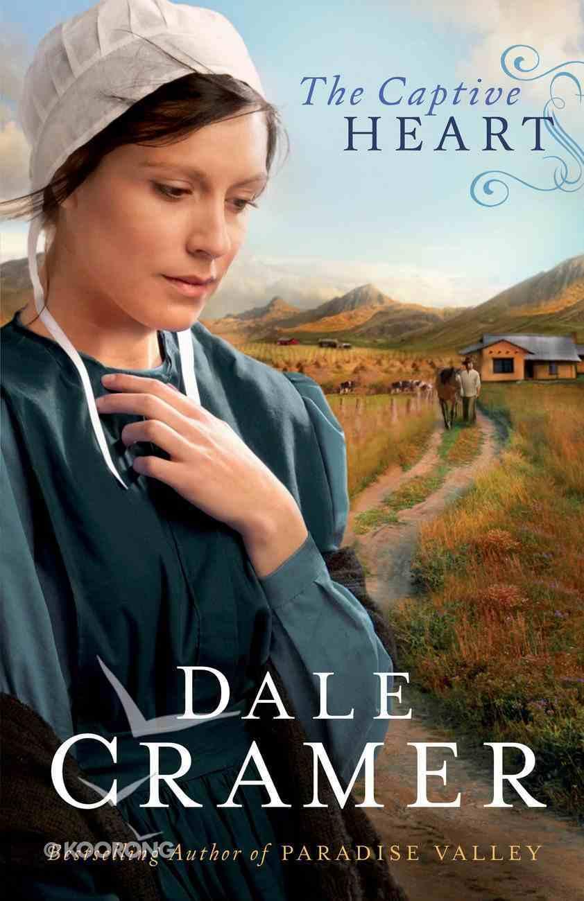 The Captive Heart (#02 in Daughters Of Caleb Bender Series) eBook