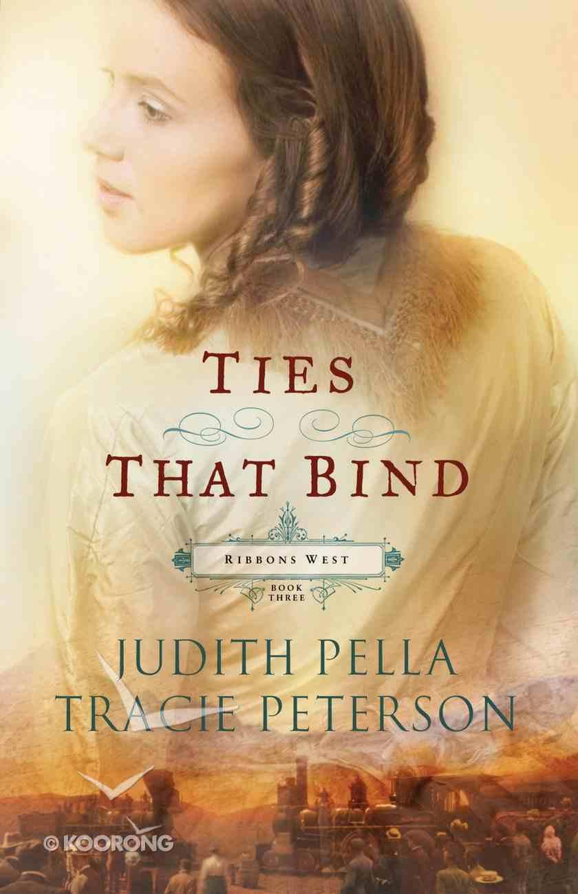 Ties That Bind (#03 in Ribbons West Series) eBook