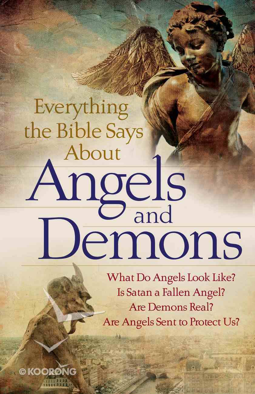 Everything the Bible Says About Angels and Demons eBook