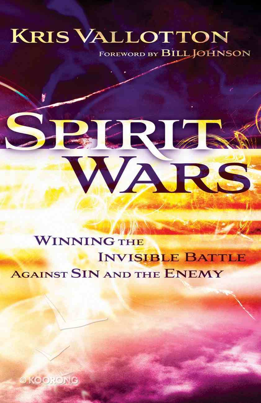 Spirit Wars: Winning the Invisible Battle Against Sin and the Enemy eBook