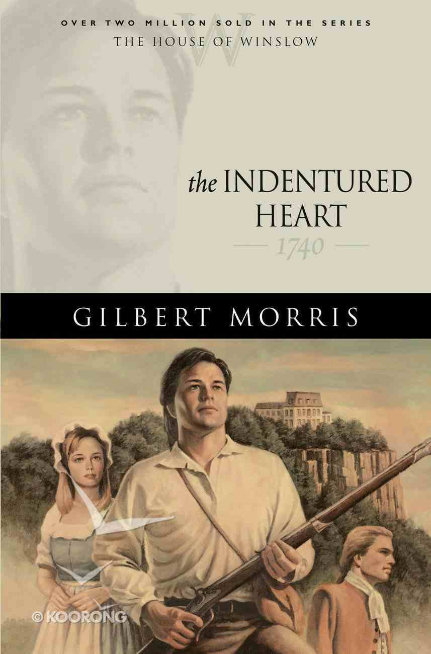 The Indentured Heart (House Of Winslow Series) eBook