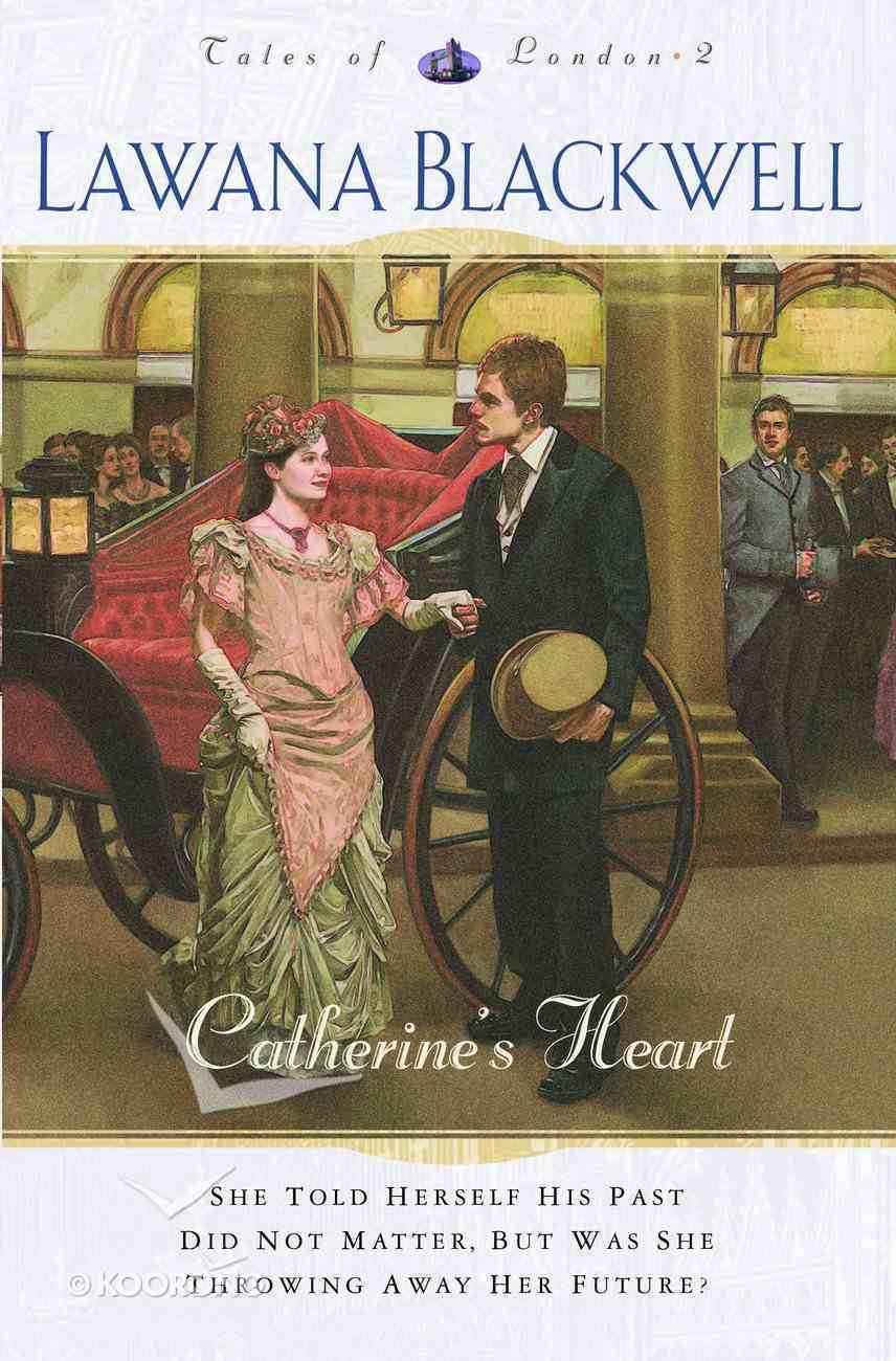 Catherine's Heart (#02 in Tales Of London Series) eBook