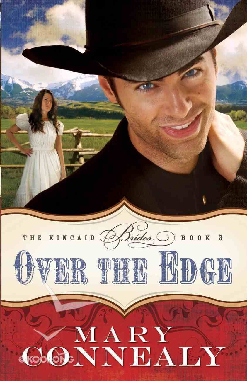 Over the Edge (#03 in The Kincaid Brides Series) eBook
