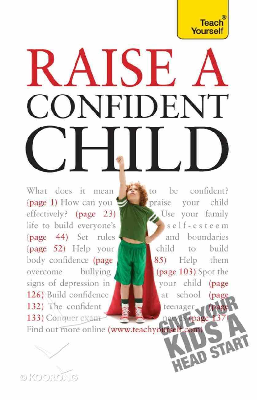 Raise a Confident Child: Teach Yourself eBook