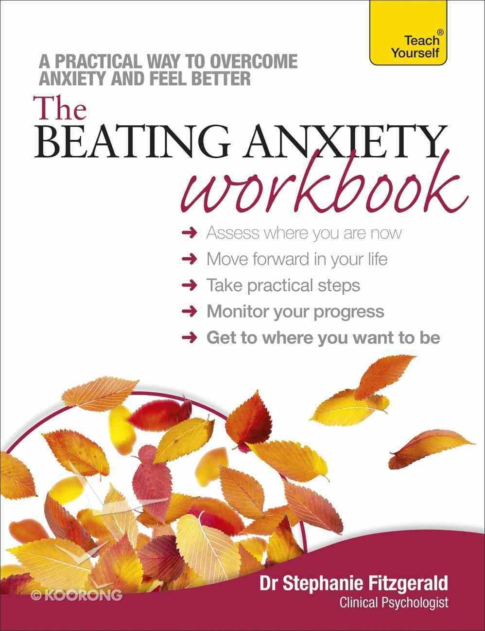 Beating Anxiety Workbook: Teach Yourself eBook