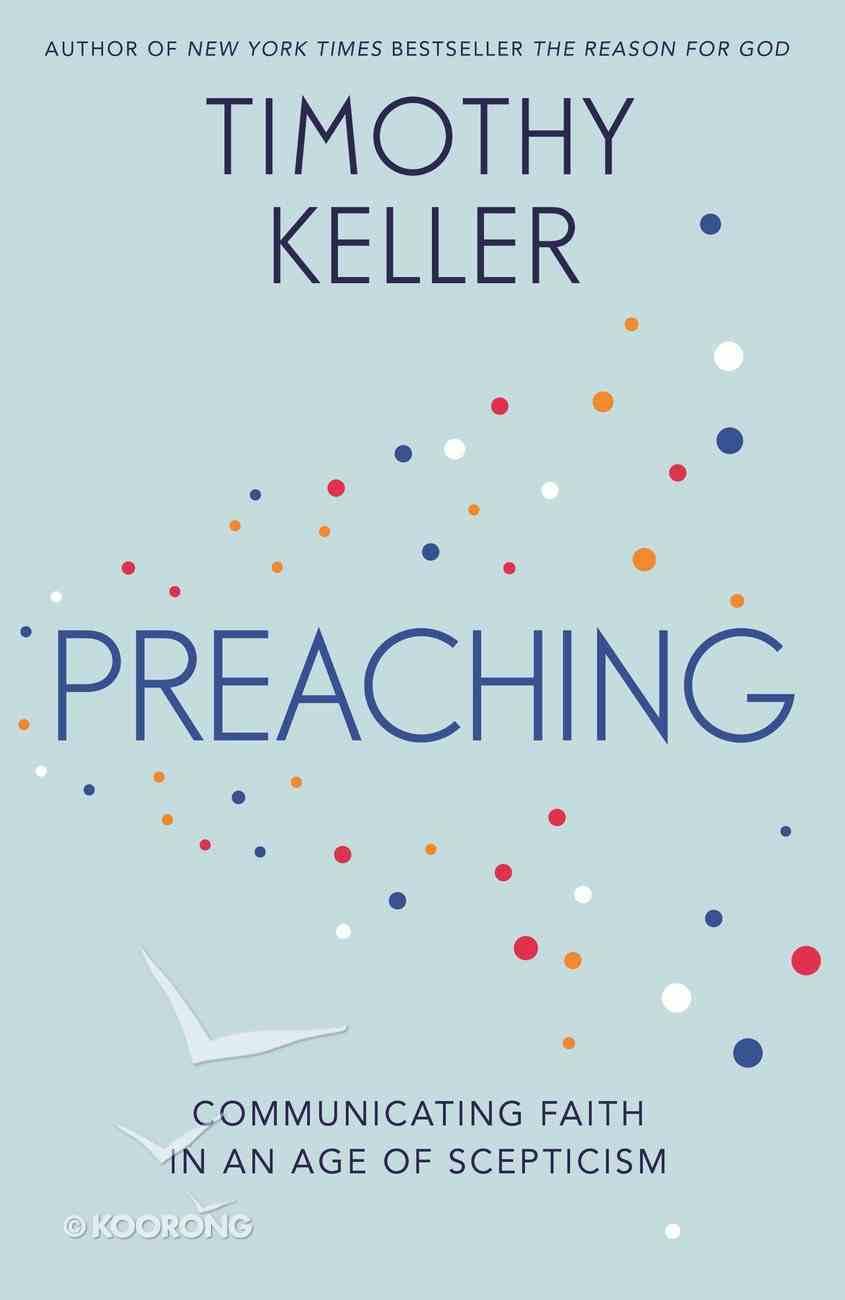 Preaching: Communicating Faith in a Sceptical Age eBook